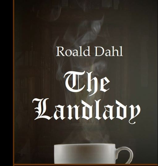essay on the landlady by roald dahl 'the landlady' is a short story by roald dahl it is about a naive young businessman who goes to stay in a bed and breakfast the man knows little about the.